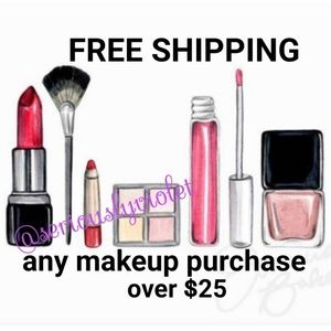 Free Shipping ~ Make up purchase over $25